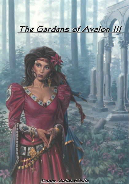 The Gardens of Avalon III Pagan Activist Site